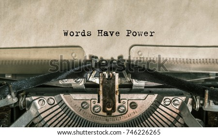 Words Have Power words typed on a Vintage Typewriter. close-up. #746226265