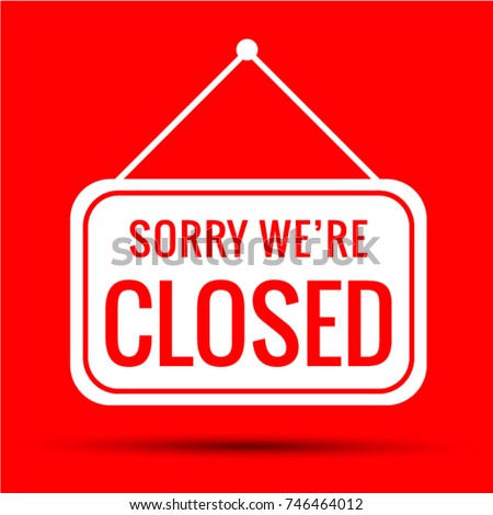 Sign Sorry we're closed red  Vector EPS 10 #746464012