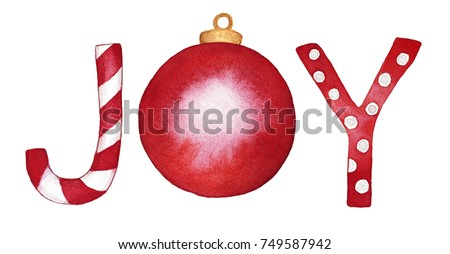 "Word ""Joy"" inscription in red color. Letters in form of candy cane and christmas tree toy ball. Holiday cheer and celebration spirit. Hand drawn watercolor illustration, isolated on white background."