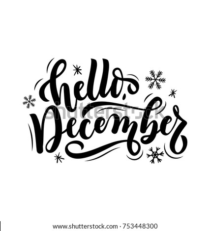Hello december quote isolated on white background. Hand drawn winter inspirational card. Vector illustration Royalty-Free Stock Photo #753448300
