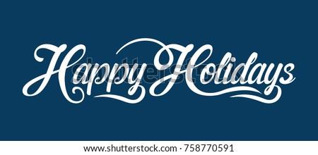 Happy Holidays text Royalty-Free Stock Photo #758770591