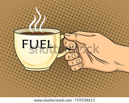 Fuel cup of coffee in hand pop art retro raster illustration. Comic book style imitation.