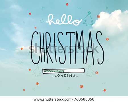 Hello Christmas loading word illustration on pastel blue sky and cloud background