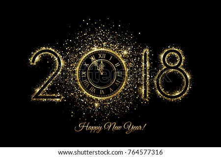 Happy New Year 2018 - Vector New Year background with gold clock on black  #764577316