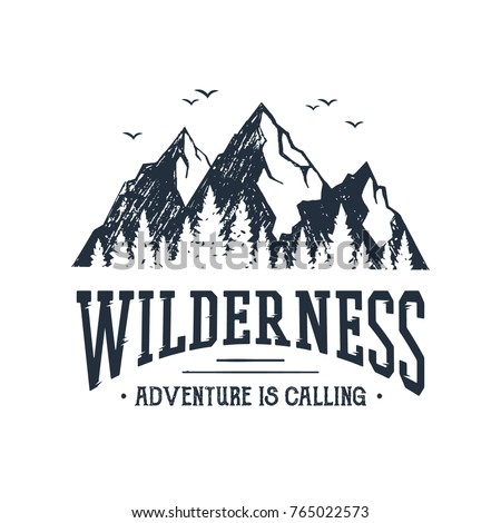 """Hand drawn inspirational label with mountains and pine trees textured vector illustrations and """"Wilderness. Adventure is calling"""" lettering."""