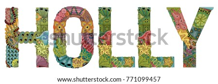 Word HOLLY with falling leaves. Vector decorative zentangle object #771099457