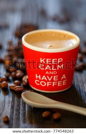Cup of coffee keep calm