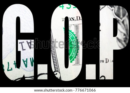 G.O.P.  Republican Party, Money and Block Letters on Black Background  #776671066