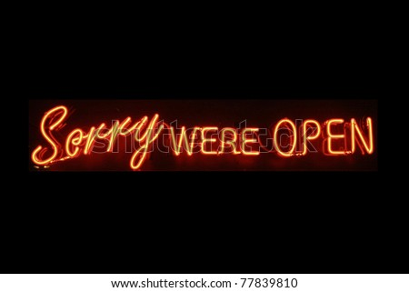 Sorry were open neon signage