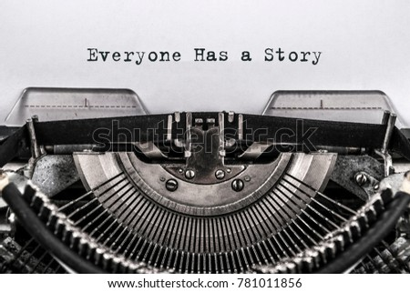 Everyone Has a Story typed words on a vintage typewriter. close up #781011856