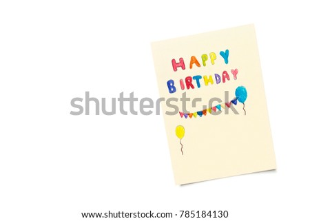 Happy birthday card with kid handwriting isolated on white background, top view.