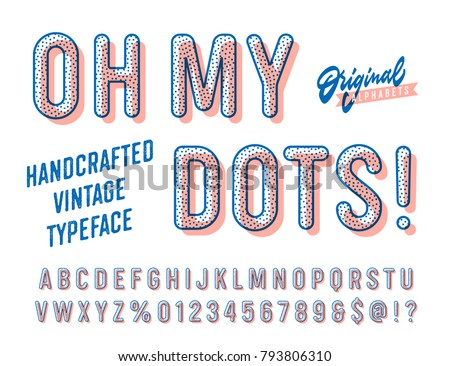 'Oh my Dots' Vintage Funny Sans Serif Rounded Alphabet with Offset Printing  Effect. Retro Typography. Vector Illustration.