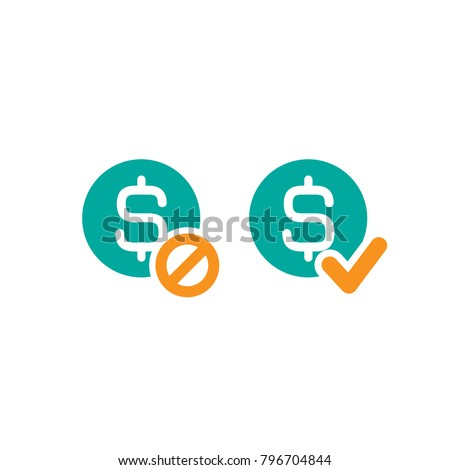 Two money icons. Blue circles with dollar signs and orange circle with tick and crossed circle. Flat icon. Isolated on white. Pay sign. yes and no button. Check box. Vector illustration. #796704844