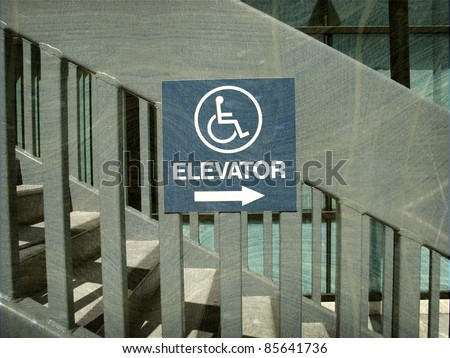 aged and worn vintage photo of handicap elevator sign on stairway