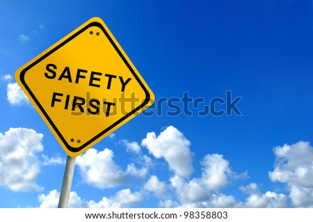 safety first traffic sign on bluesky