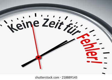 An image of a typical clock with text no time for faults in german language
