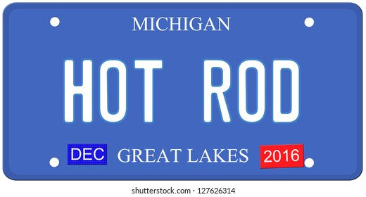 An imitation Michigan license plate with December 2016 stickers and HOT ROD written on it making a great Detroit or Michigan auto concept.  Words on the bottom Great Lakes.