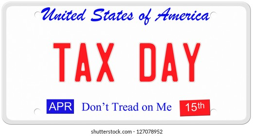 An imitation United States license plate with the words TAX DAY and April 15th on stickers.  Don't tread on me on bottom.