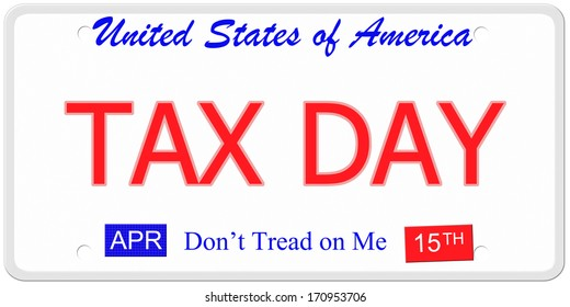 An imitation United States License Plate with the words TAX DAY and April 15th on it with Don't Tread on Me.