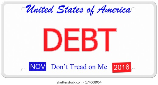 An imitation United States license plate with the words DEBT and  November 2016.  Don't tread on me on bottom.
