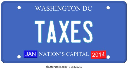An imitation Washington DC license plate with Taxes written on it and January 2014 stickers.  Words on the bottom Nation's Capital.
