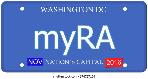 An imitation Washington DC License Plate with the word myRA standing for my Retirement Account making a great concept for the new government pilot.