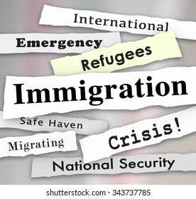 Immigration newspaper headlines with words Refugee, Crisis, International Emergency, and National Security