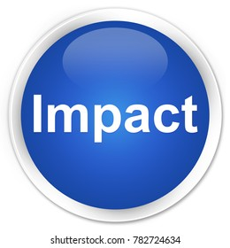 Impact isolated on premium blue round button abstract illustration