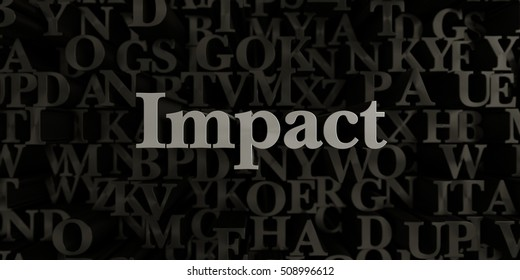 Impact - Stock image of 3D rendered metallic typeset headline illustration.  Can be used for an online banner ad or a print postcard.