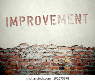 Improvement concept on old brick wall background