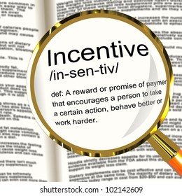 Incentive Definition Magnifier Shows Encouragement Enticing And Motivation. Encourage Loyalty With Perks, Bonus Coercing Or Lure.