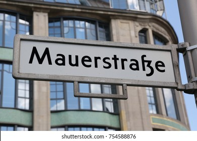 indication of the main street of Berlin in the road sign called Mauerstrasse that means Wall Avenue