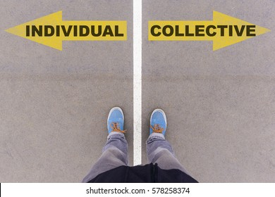 Individual vs Collective text on yellow arrows on asphalt ground, feet and shoes on floor, personal perspective footsie concept