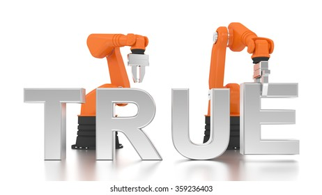 Industrial robotic arms building TRUE word on white background