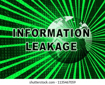 Information Leakage Unprotected Digital Flow 3d Illustration Shows Loss Of Data From Leaky Resources Or Mainframe Malfunction