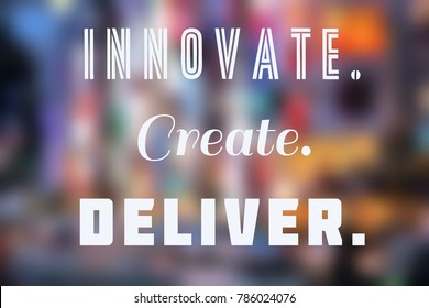Innovate, create, deliver - business inspirational poster with motivation words.