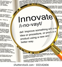 Innovate Definition Magnifier Shows Creative Development And Ingenuity