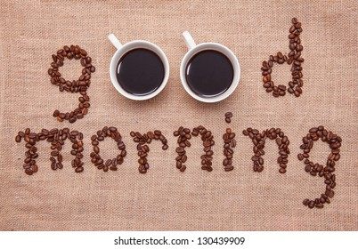 """The inscription """"good morning"""" of the coffee beans"""