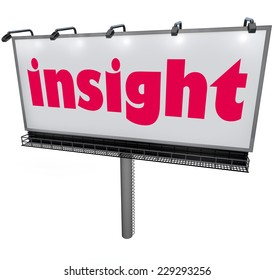 Insight word on a billboard or sign to promise information, wisdom, analysis of news or trends affecting your life, business, job or work