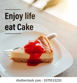 Inspiration motivation quote about life, cake