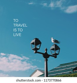 Inspiration motivation quote about life, travel