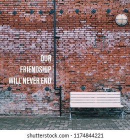 Inspiration motivation quote about life, friends