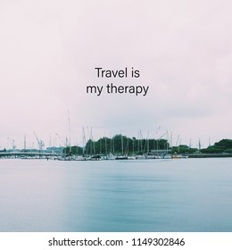 Inspiration motivation quote about travel, life