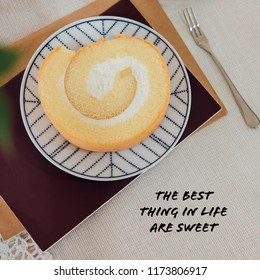 Inspiration motivation quote eat , sweet, dessert