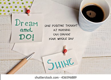 Inspiration motivation quote for woman one positive thought in the morning can change your whole day. Success, Dream, Happiness concept