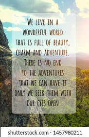 inspiration quote on natural mountain landscape. picturesque view of mountain, theme for travel backdrop design card.