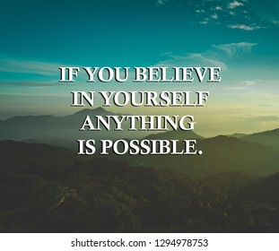 """Inspirational life quote with phrase """"if you believe in yourself anything is possible"""" with mountain background retro style."""