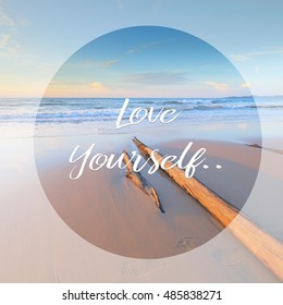 "Inspirational life quote with phrase "" Love Yourself "" with sand beach background."
