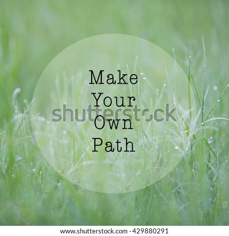 Inspirational Life Quote Phrase Make Your Stock Photo Edit Now