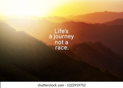 Inspirational life quotes - Life's a journey not a race.